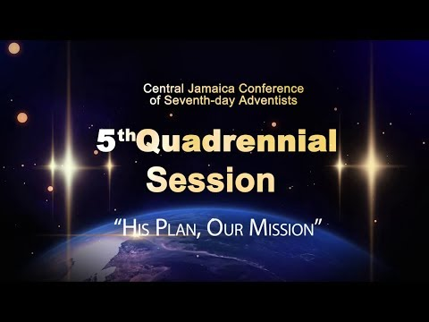 FIFTH QUANDRENNIAL SESSION - Central Jamaica Conference of Seventh Day Adventist