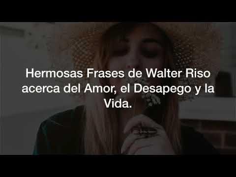 30 Hermosas Frases De Walter Riso Youtube
