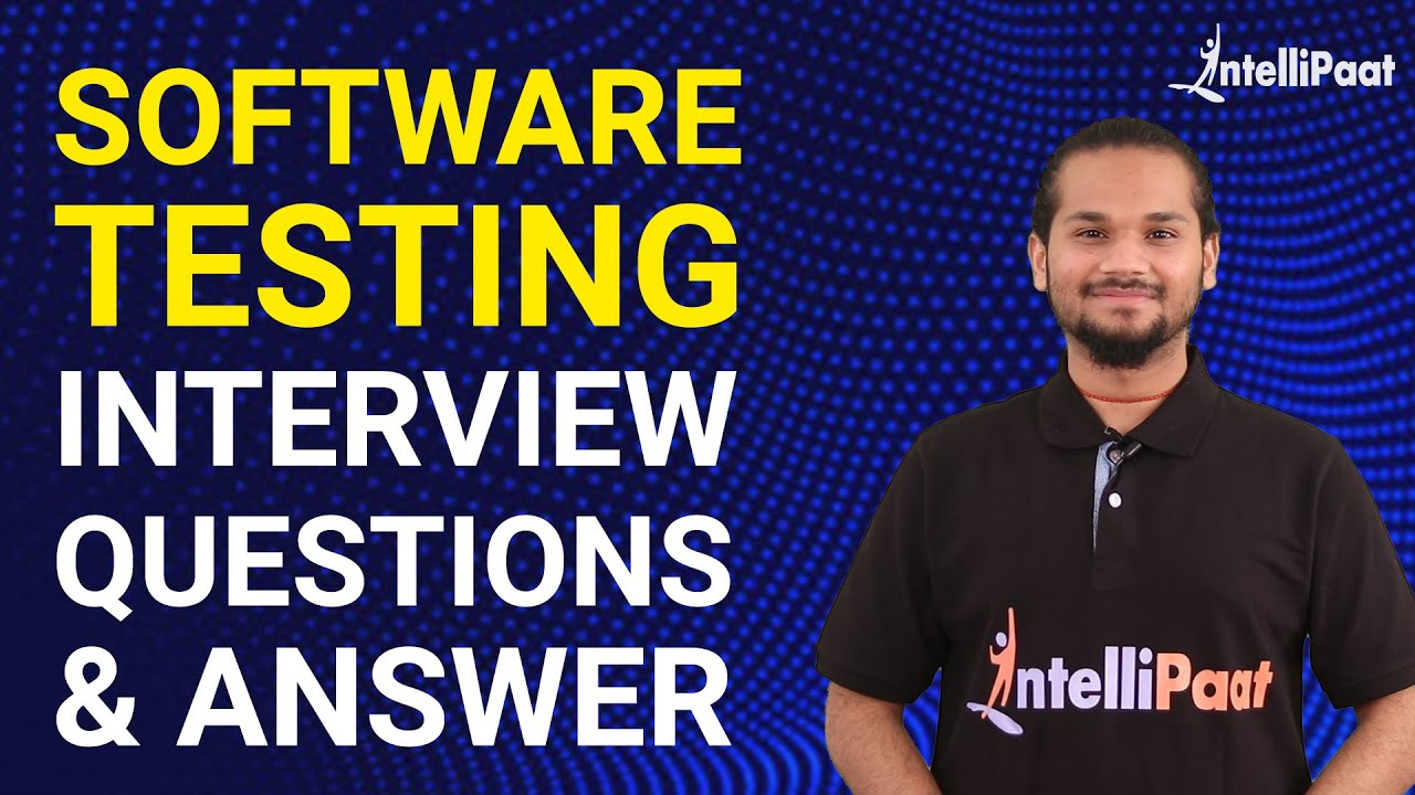 Software Testing Interview Questions | Manual Testing Interview Questions | Intellipaat