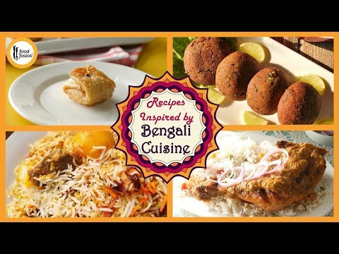 4 Recipes Inspired by Bengali cuisine - Food Fusion