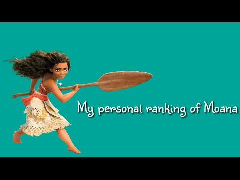 My personal ranking of Moana's voice's [45 Version] (Description!!)