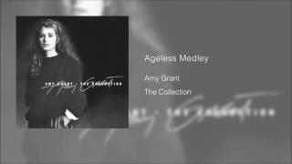 Ageless Medley - Amy Grant