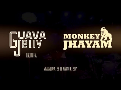 GUAVA JELLY encontra MONKEY JHAYAM - Show Completo
