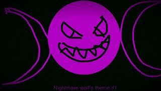 Nightmare Wolf's theme