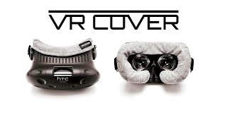 VR COVER - The Best Care for your Virtual Reality Headsets