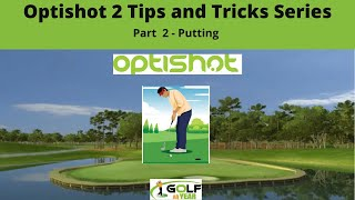 Optishot 2 Tips & Tricks Series - Part 2 Putting