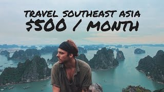 How to Travel Southeast Asia on $500 / Month