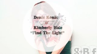 Скачать Denis Kenzo Kimberly Hale Find The Light Radio Edit