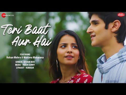 Teri Baat Aur Hai - Rohan Mehra, Mahima Makwana| Stebin Ben| Sunny Inder|Kumaar| Zee Music Originals