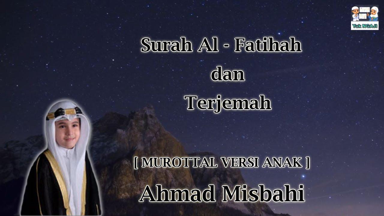 Surah Al - Fatihah dan Terjemah | Ahmad Misbahi