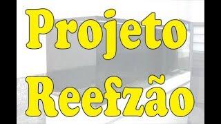 Projeto  Reefzão