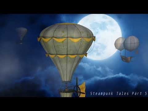 Steampunk Tales Part 5 - Instrumental Steampunk music