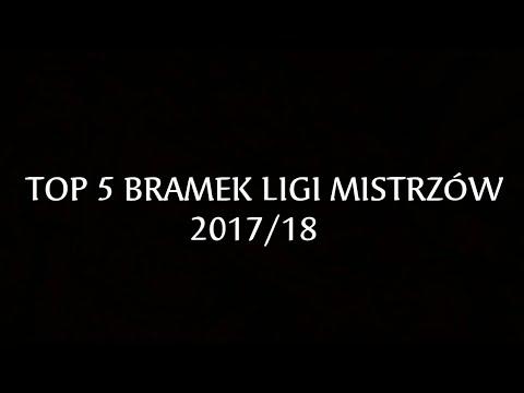 🔥Top 5 Bramek Ligi Mistrzów 2017/2018🔥ᴴᴰ