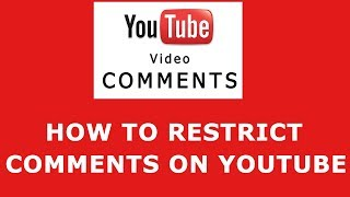 How to restrict comments on youtube video