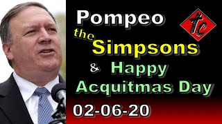 Pompeo, the Simpsons, & Happy Acquitmas Day! - Truthification Chronicles