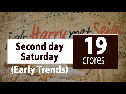 Jab Harry Met Sejal Second Day Saturday Box Office Early Trends | Growth