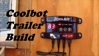 Coolbot Refrigerated Trailer Build And Installation