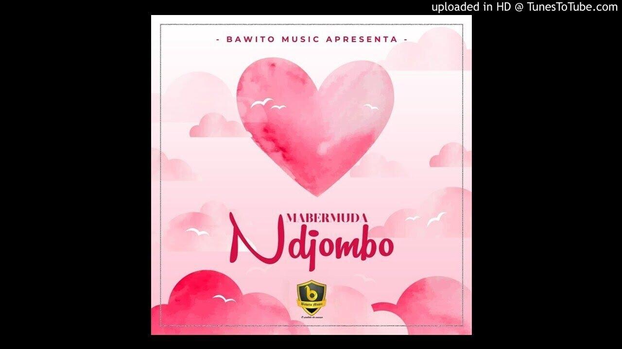 Download Mabermuda - Ndjombo (Audio)