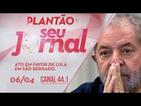[AO VIVO] PLANTÃO SEU JORNAL – ATO LULA EM SÃO BERNARDO