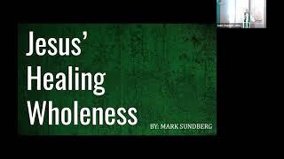 Feb 7, 2021 Jesus' Healing Wholeness