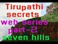 tirupati | tirupathi mystery |secrets about tirumala | tirumala tirupathi | seven hills | seshachala