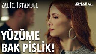 Yüzüme Bak Pislik!   Zalim İstanbul 3. Bölüm