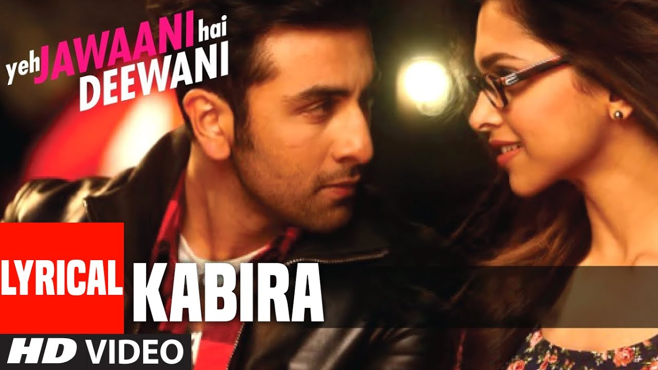 Re Kabira Yeh Jawaani Hai Deewani Full Song With Lyrics ...