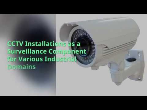 CCTV Installations as a Surveillance Component for Various I