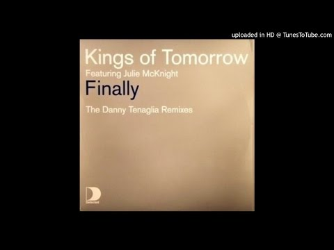Kings Of Tomorrow~Finally [Danny Tenaglia's Time Marches On Mix]