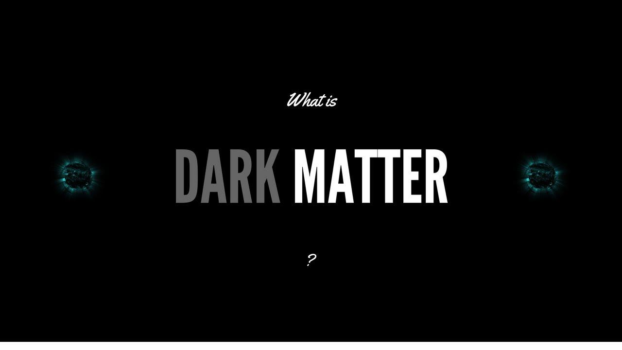 DARK MATTER | Explained in Hindi | (It matters Pt. 2 ...