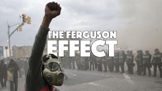The Ferguson Effect