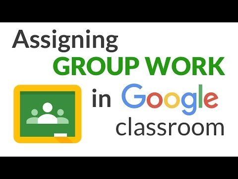 How To Assign Group Work In Google Classroom