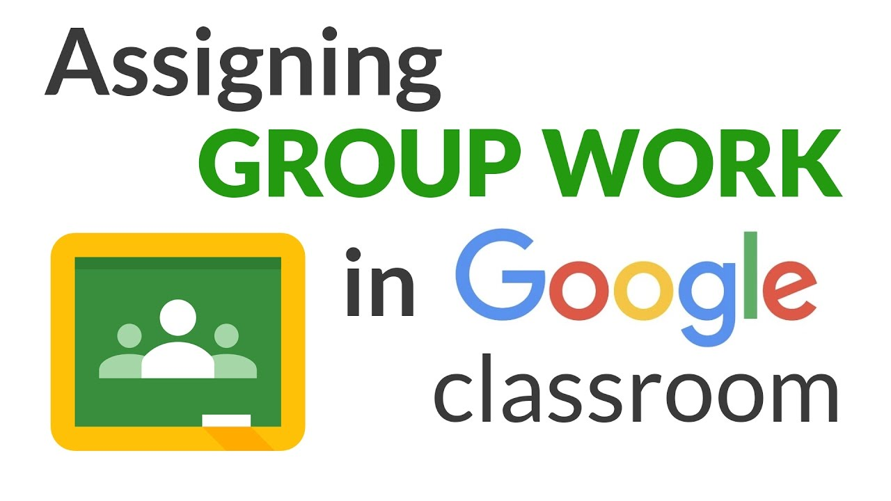 how to assign group work in google classroom youtube