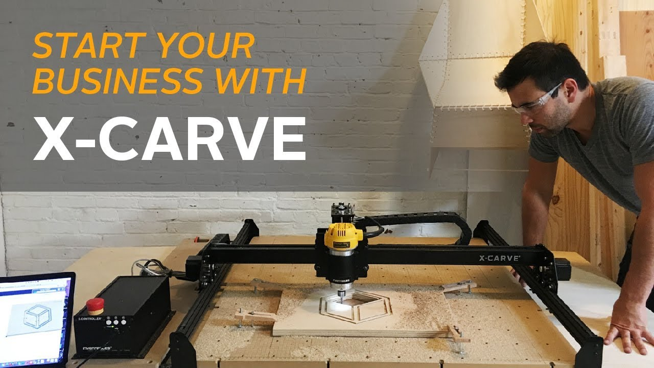 Running A Successful Business With X Carve Youtube