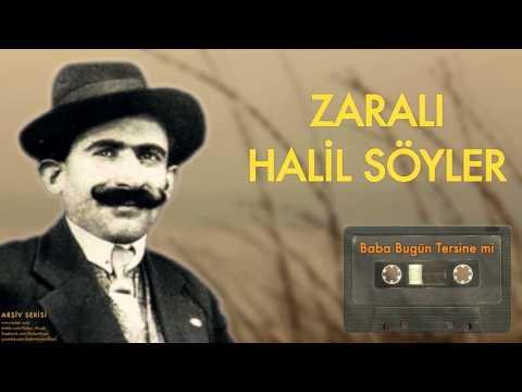 Zaralı Halil Söyler - Baba Bugün Tersine Mi [ Arşiv Serisi © 2002 Kalan Müzik ]