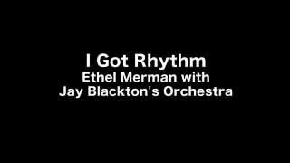 I Got Rhythm 〜Ethel Merman with Jay Blackton