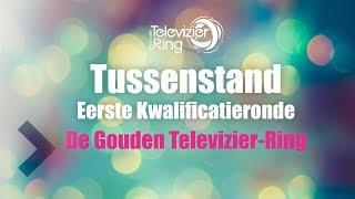 Tussenstand Eerste Kwalificatieronde  - De Gouden Televizier-Ring 2018