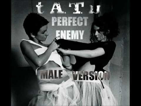 t.A.T.u ~ Perfect Enemy (Male version)