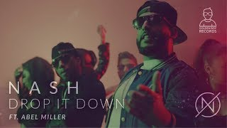 Drop it Down | Nash ft. Abel Miller | Music: Shayal | Golden Boy Records