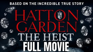 Hatton Garden the Heist | Film d'azione completo
