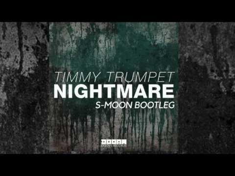 Timmy Trumpet - Nightmare (S-Moon Bootleg)