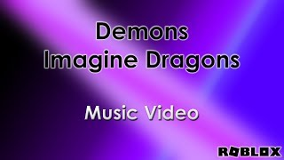 demons - Imagine Dragons Roblox Music Video | Roblox animation