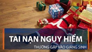 Tai nạn nguy hiểm thường gặp vào Giáng sinh | VTC1