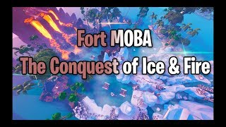 Fort MOBA - The Conquest of Ice & Fire! Map Code in Description (Fortnite Creative Mode)
