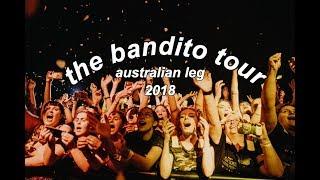 THE BANDITO TOUR 2018 - aus leg