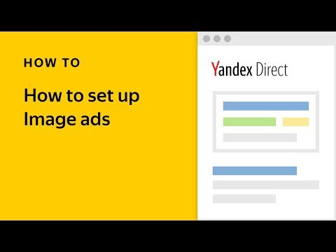 How to set up Image ads. Yandex.Direct video tutorial