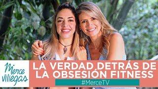 Qué es la obsesión fitness con Naty Arcila, Conversaciones con Merce Villegas