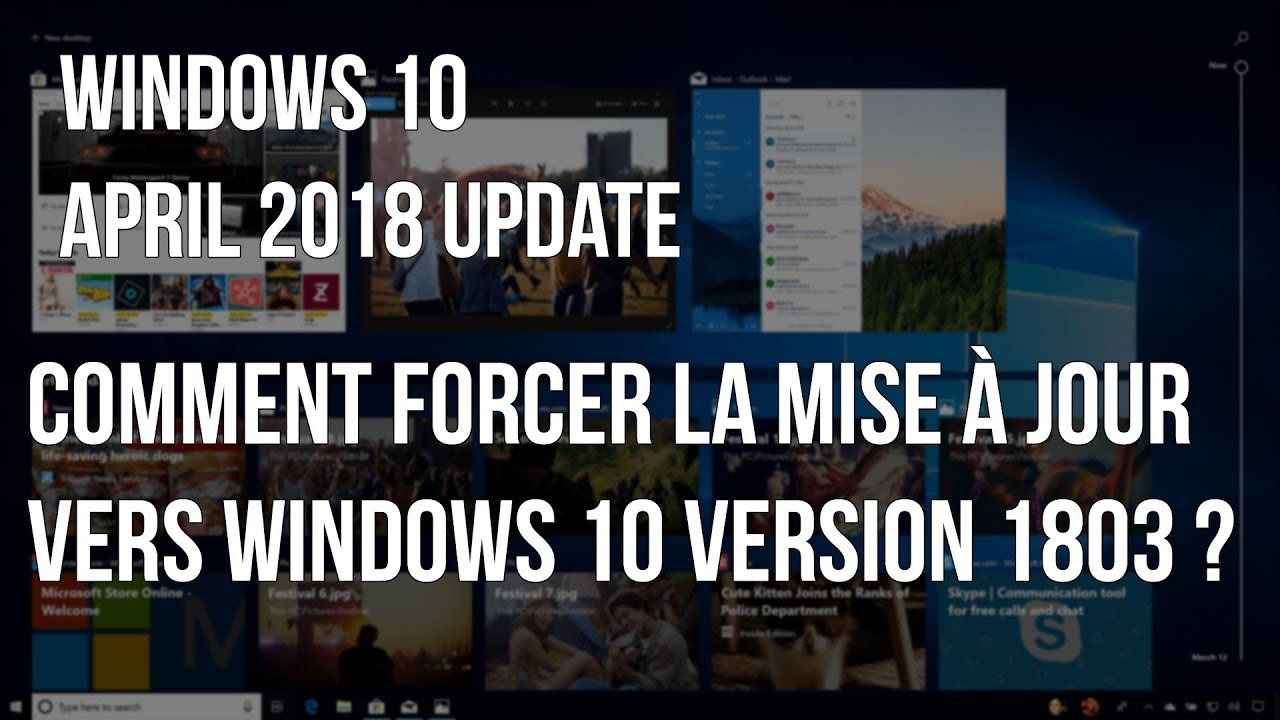 Windows 10 April 2018 Update Comment Telecharger Et Forcer La Mise