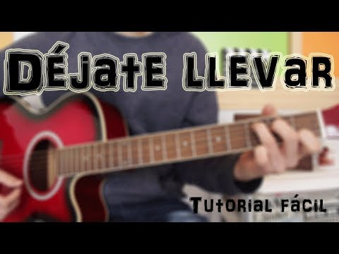 Cómo tocar Déjate Llevar Juan Magan, Belinda, Manuel Turizo, Snova, B-Case en Guitarra. TUTORIAL
