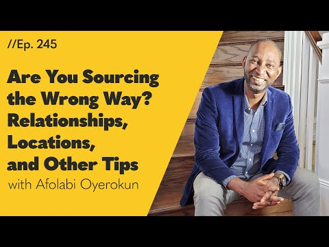 Are You Doing Your Sourcing the Wrong Way? Relationships, Locations, and Other Quick Tips – 245